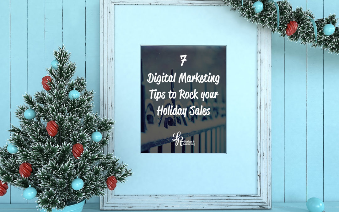 7 Digital Marketing Tips to Rock your Holiday Sales