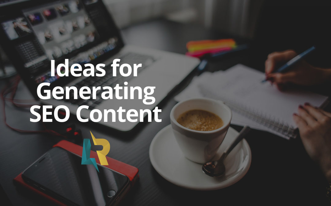Ideas for Generating SEO Content