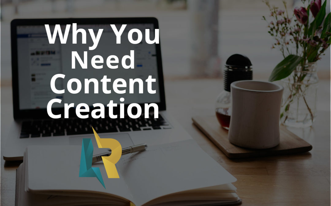 Why You Need Content Creation