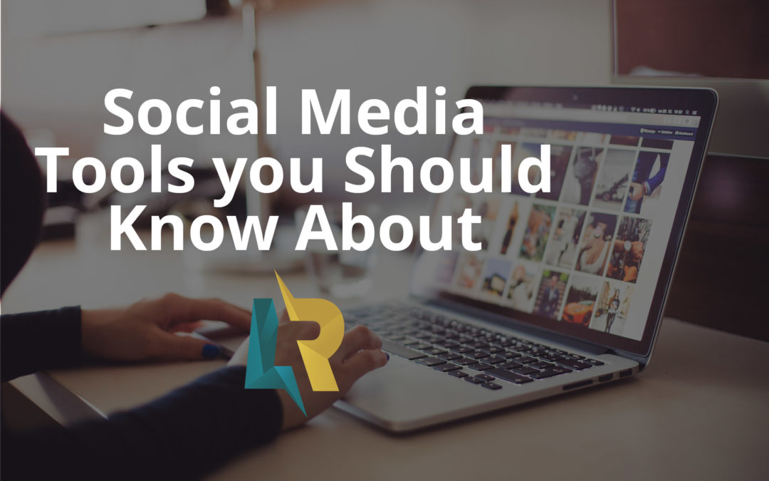 Social Media Tools You Should Know About