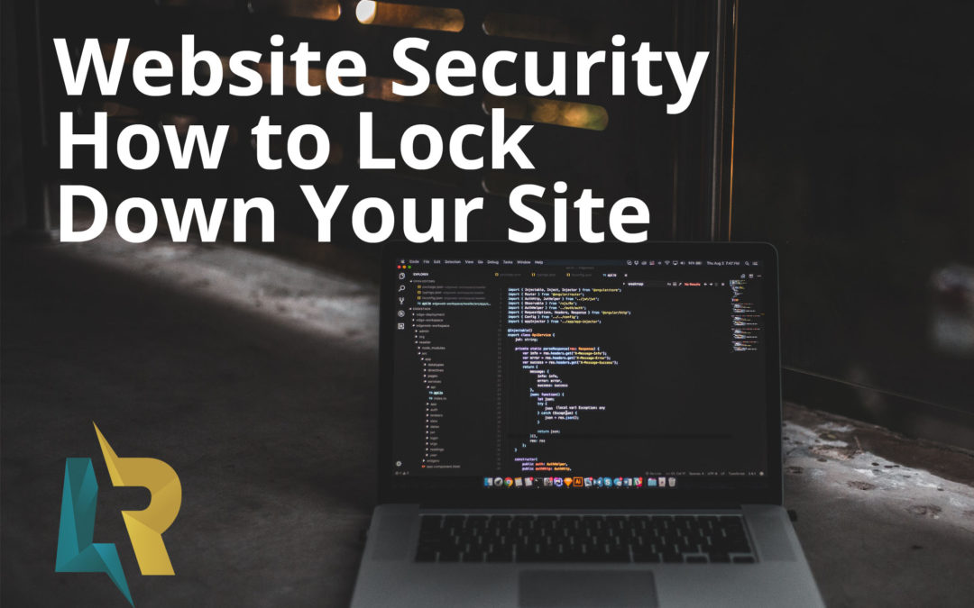 Website Security – How to Lock Down Your Site