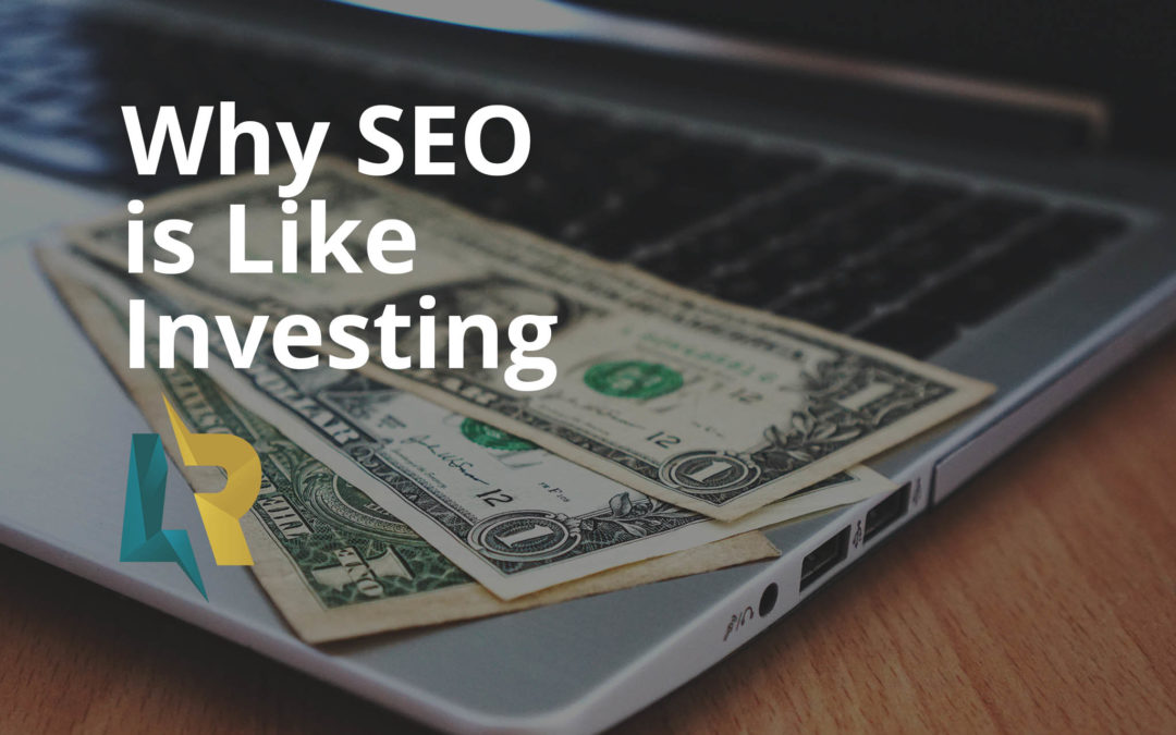 Why SEO is Like Investing