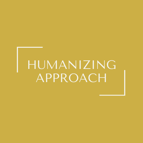 Humanizing Approach